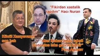 """Faiq Ağayevdən Abel Məhərrəmova sərt sözlər, Hacı Nuran:""""Fikirdən xəstəlik tapdım"""""""