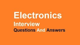 Electronics Interview Questions And Answers