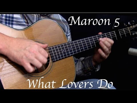 Maroon 5  What Lovers Do ft SZA  Fingerstyle Guitar