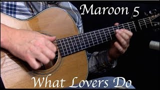 Maroon 5 - What Lovers Do ft. SZA - Fingerstyle Guitar