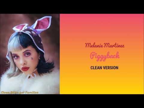 Melanie Martinez - Piggyback (Clean Version)