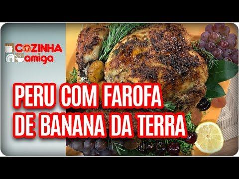 Peru E Farofa De Banana Da Terra - Patricia Gonçalves| Cozinha Amiga (20/12/17)