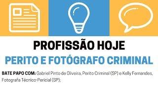 Profissão Hoje: Perito e Fotógrafo Criminal