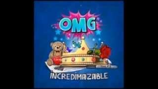 The OMG Girlz - Incredimazable