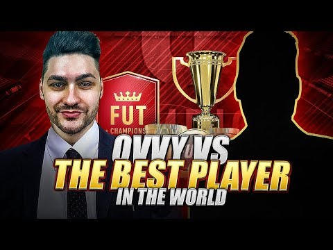FIFA 18 Ovvy vs THE BEST PLAYER IN THE WORLD in FUTCHAMPIONS ULTIMATE TEAM !!