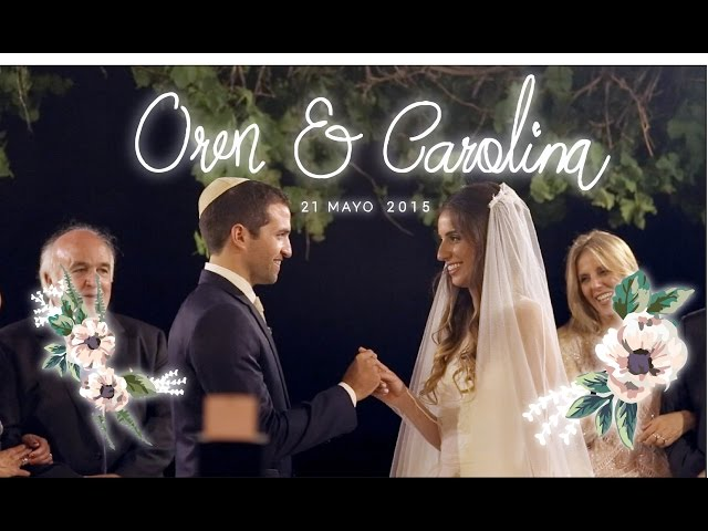 Carolina and Oren's Wedding Movie 21.05.15