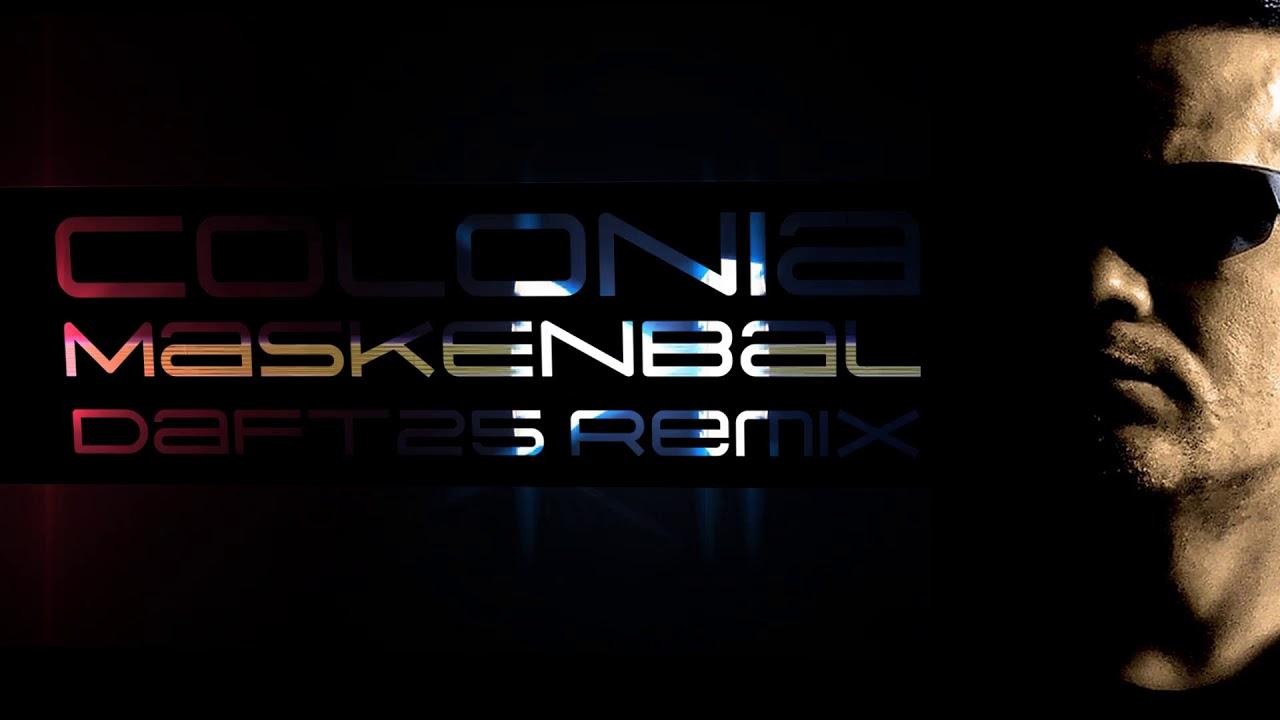 Colonia - Maskenbal - Daft25 Remix 2018