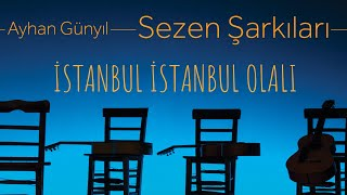 Ayhan Günyıl - İstanbul İstanbul Olalı