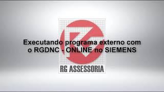 Executando programa externo com o RGDNC   ONLINE no SIEMENS