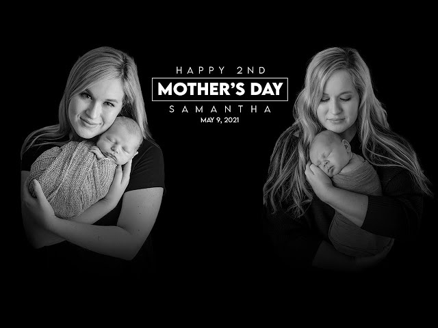 Happy 2nd Mother's Day, Samantha! / May 9 2021