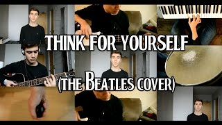 Think For Yourself (The Beatles Cover)