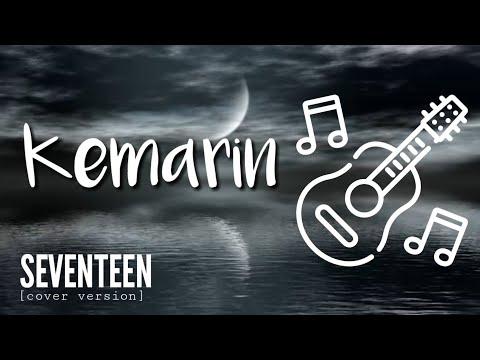 KEMARIN - Seventeen (cover Version) - CHORD LIRIK LAGU