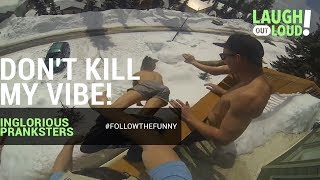 Don't Kill My Vibe! | Inglorious Pranksters | LOL Network