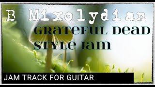 Grateful Dead Style Backing Track for Guitar in B Mixolydian
