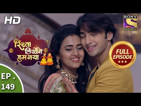 Rishta Likhenge Hum Naya - Ep 149 - Full Episode - 1st June, 2018
