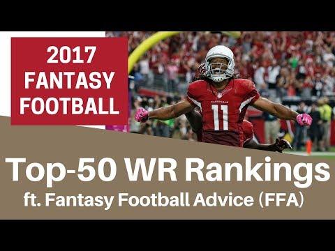 Top 50 Wide Receiver Rankings - Ft. Fantasy Football Advice (FFA) | 2017 Fantasy Football