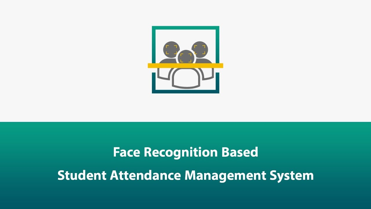 Facey – Face Recognition Based Student Attendance Management