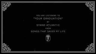 Stand Atlantic - Your Graduation (Visual)