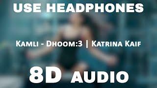 Kamli - 8D Audio   Dhoom - 3 Katrina Kaif   Amir Khan