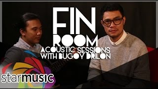 Bugoy Drilon Magiging Akin Ba Fin Room Acoustic Sessions