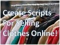 Create A script for Selling Clothes On eBay- Save Time-  Stay Organized-  Easy!