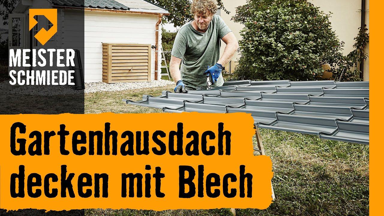 gartenhausdach decken mit blech | hornbach meisterschmiede - youtube