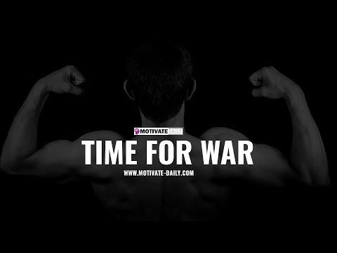 Time For War | Motivational Speech | Motivate Daily