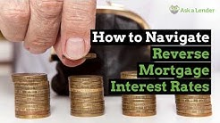 How to Navigate Reverse Mortgage Interest Rates | Ask a Lender