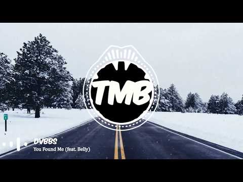 DVBBS - You Found Me (feat. Belly) | [TMB]