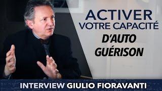 Activer votre CAPACITÉ D'AUTOGUÉRISON ! - Giulio Fioravanti