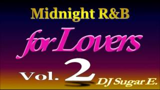 Smooth R&B Mix 2 (Ballads/Slow Jams 1989-1999) re-upload - DJ Sugar E.