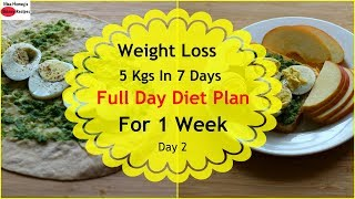 How To Lose Weight Fast 5kgs In 7 Days - Full Day Diet Plan For Weight Loss - Lose Weight Fast-Day 2
