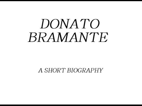 Donato Bramante - A Short Biography