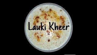Sorakkai Payasam || Bottle Gourd Kheer || Lauki Kheer || Delicious And Healthy ||{Easter Special }
