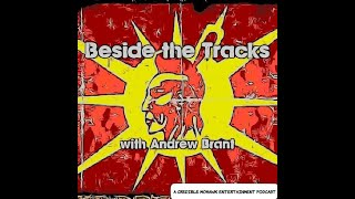 Beside the Tracks with Andrew Brant