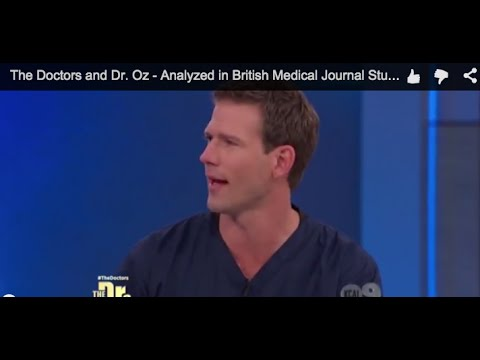The Doctors and Dr. Oz - Analyzed in British Medical Journal Study