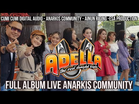 FULL ALBUM OM ADELLA LIVE ANARKIS 2019 - CUMI CUMI DIGITAL AUDIO