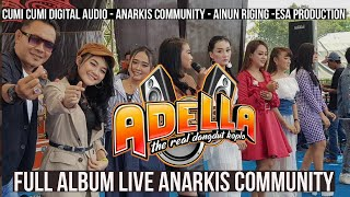 Single Terbaru -  Full Album Om Adella Live Anarkis 2019