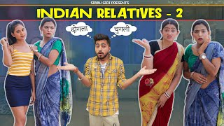 INDIAN RELATIVES (Part-2) || Sibbu Giri || Aashish Bhardwaj