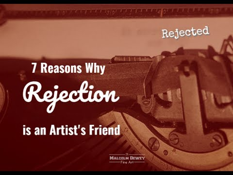 7 Reasons Why Rejection is Important for Artists