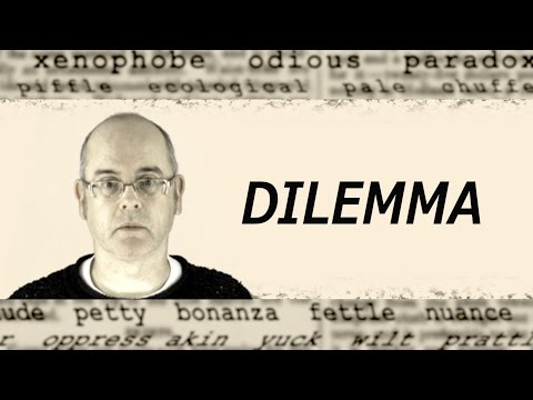 What does DILEMMA mean? English word definition