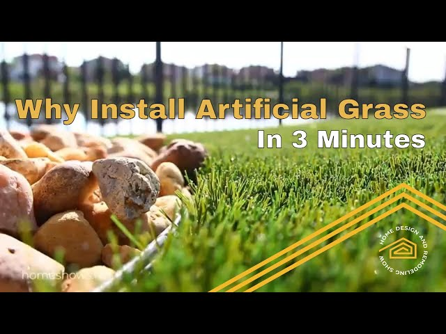 Why Install Artificial Turf  in 3 Minutes