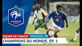 Equipe de France, Mondial 98 : Le sacre en 6 épisodes - 1re partie, le 1er tour I FFF 2018