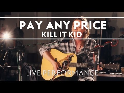 Kill It Kid - Pay Any Price (Recorded at Abbey Road Studios) [Chris Version]