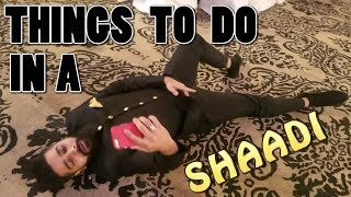 THINGS TO DO IN A SHAADI | feat. Karachi Vynz, Bekaar Films, The Idiotz
