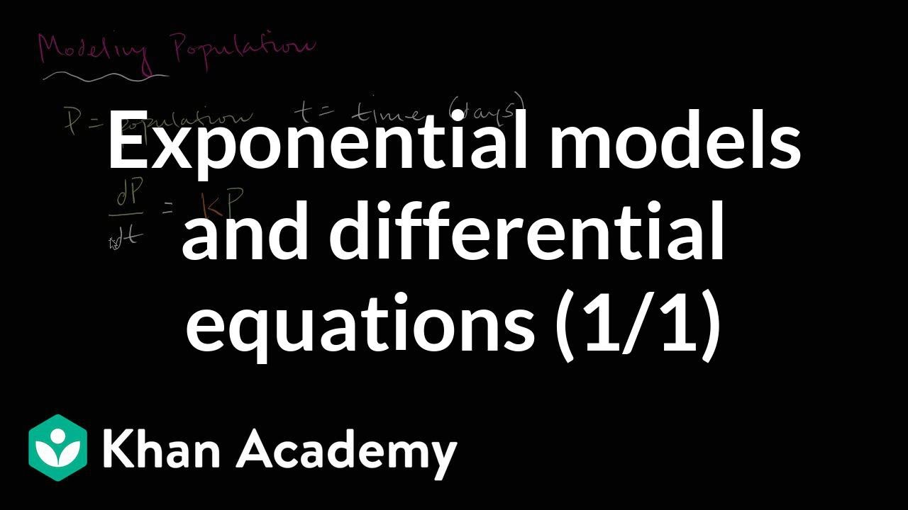 Exponential models & differential equations (Part 1) (video) | Khan