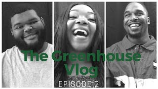 THE GREENHOUSE VLOG | Season 01 Episode 02 + BLOOPERS