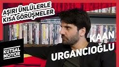 Kaan Urgancıoğlu | Aşırı Ünlülerle Kısa Görüşmeler #14
