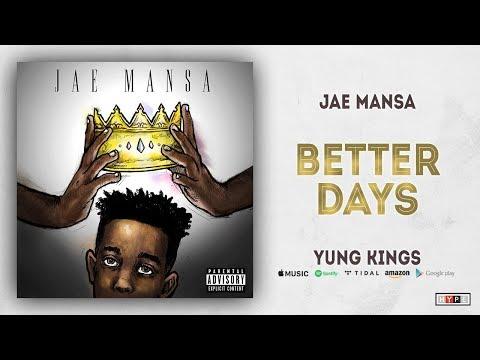 """Jae Mansa –  """"Better Days"""" Ft. Rae"""