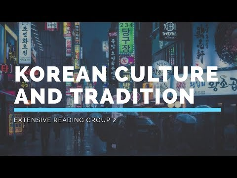 Korean Culture and Tradition || Extensive Reading's Final Exam group 2